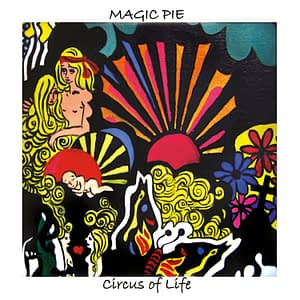 Magic Pie - Circus of Life CD